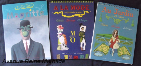 """""""créer avec Magritte"""" ; """" à la mode impressionniste"""" ; """"au jardin avec Le Nôtre"""" aux éditions courtes et longues"""