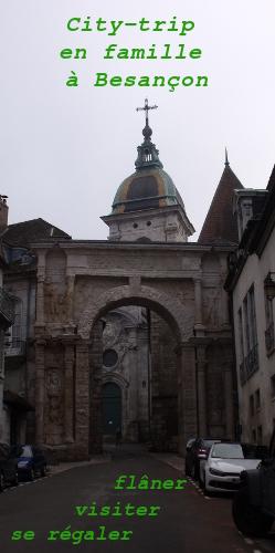 City trip à Besançon en famille