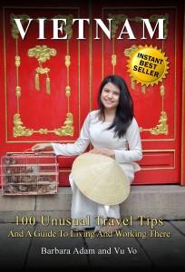 Guide vivre au Vietnam 100 Travel Unusual Tips cover
