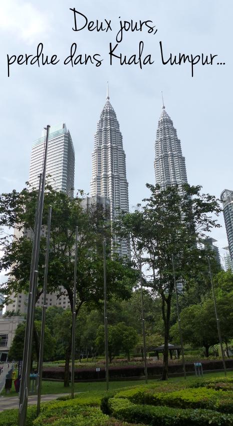 deux jours à Kuala Lumpur