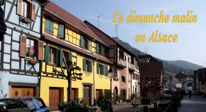dimanche matin en Alsace